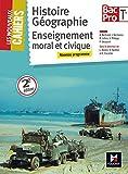 Les Nouveaux Cahiers - Histoire-Géographie-EMC - Tle BAC PRO