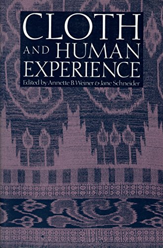 Cloth and Human Experience (Smithsonian Series in Ethnographic - World Series Kostüm
