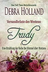 Versandbräute des Westens: Trudy: Eine Erzählung der Reihe Der Himmel über Montana