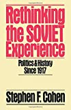 Rethinking the Soviet Experience: Politics and History Since 1917 (Galaxy Books)