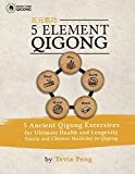 5 Element Qigong: 5 Powerful Ancient Animal Qigong Forms, Fascia, Anatomy and the Chinese Medicine Connections