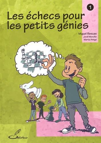 Les échecs pour les petits génies - Tome 1