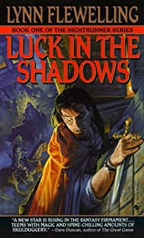 Luck in the Shadows: The Nightrunner Series, Book I par [Flewelling, Lynn]