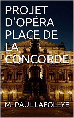Télécharger PROJET D'OPÉRA PLACE DE LA CONCORDE EPUB eBook gratuit
