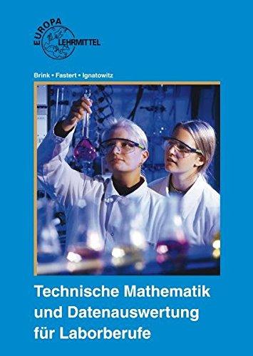 Technische Mathematik und Datenauswertung für Laborberufe (Mein Mathe-labor)