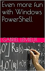 Even more fun with Windows PowerShell (English Edition)