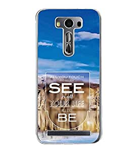 FUSON Touch See Your Life Designer Back Case Cover for Asus Zenfone Selfie ZD551KL