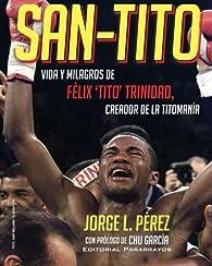 San-Tito: Vida y Milagros de Tito Trinidad par  Jorge L. Perez