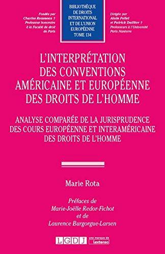 L'interprétation des conventions américaine et européenne des droits de l'homme. Tome 134 par Rota Marie