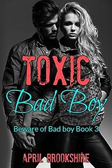 Toxic Bad Boy (Beware of Bad Boy Book 3) by [Brookshire, April]