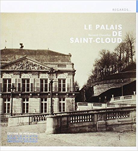 Le palais de Saint-Cloud par Bernard Chevallier