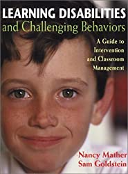Learning Disabilities and Challenging Behaviors: A Guide to Intervention and Classroom Management by Nancy Mather (2001-06-01)