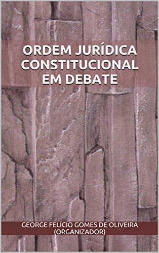 ORDEM JURÍDICA CONSTITUCIONAL EM DEBATE (Portuguese Edition)