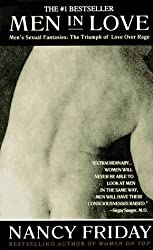 Men in Love: Men's Sexual Fantasies: The Triumph of Love Over Rage by Nancy Friday (1982-12-15)