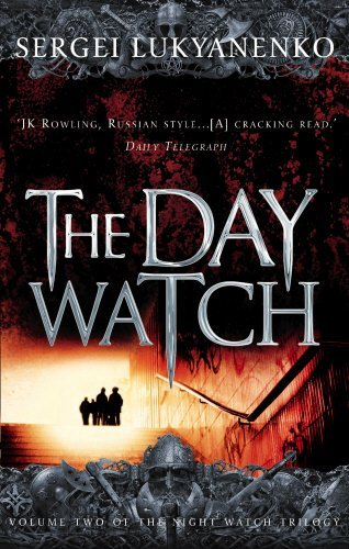 The Day Watch: (Night Watch 2): 2/3 by Sergei Lukyanenko (3-Jan-2008) Paperback