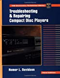 Troubleshooting and Repairing Compact Disc Players (TAB Electronics Technician Library)