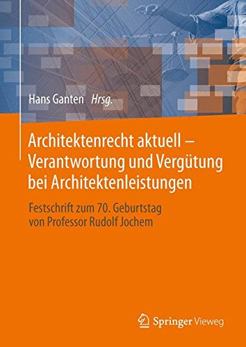 Architektenrecht Aktuell - Verantwortung und Vergütung bei Architektenleistungen: Festschrift zum 70. Geburtstag von Professor Rudolf Jochem