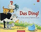 Das Ding!: Ein etwas anderes Töpfchenbuch