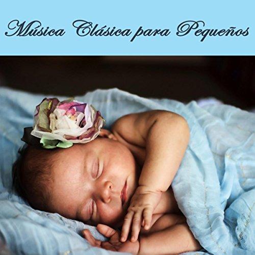 Música Clásica para Pequeños - Canciones de Cuna Relajantes para Dormir Bebes...