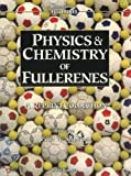 Physics & Chemistry of Fullerenes (Advanced Series in Fullerenes, Band 1)