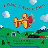 I Wish I Were a Pilot by Stella Blackstone (2007-09-01)