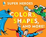 DC Super Heroes Colors, Shapes & More!
