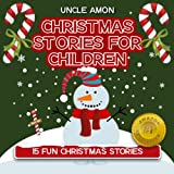 15 Fun Christmas Stories: Christmas Stories for Children (Kids Books - Bedtime Stories For Kids - Children's Books) (English Edition)