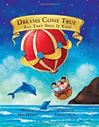 Dreams Come True, All They Need Is You by Mike Dooley (15-Apr-2013) Hardcover