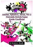 Splatoon 2 Amiibo, Splatfest, Arena, Wii U, Nintendo Switch, Game Guide Unofficial