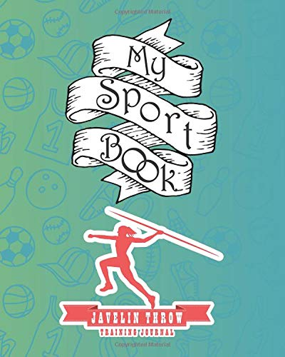 My sport book - Javelin throw training journal: 200 cream pages with 8