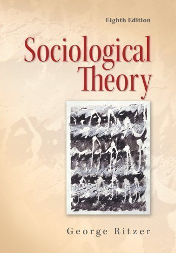 Sociological Theory by Ritzer, George 8th (eighth) (2010) Hardcover