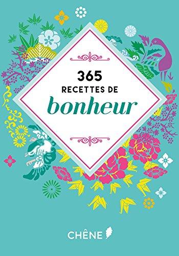 365 RECETTES DE BONHEUR