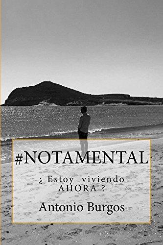 #Notamental: ¿ESTOY VIVIENDO AHORA ?