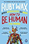 How to Be Human: The Manual par Wax