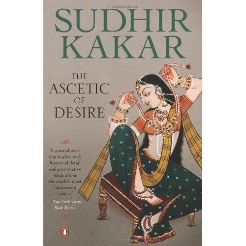 Ascetic of Desire: A Novel (Based on the Life of Vatsyayana and His Kamasutra) by Sudhir Kakar (1999-09-03)