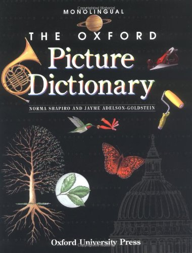 The Oxford Picture Dictionary: Oxford Picture Dictionary: Monolingual Eng: Monolingual Edition