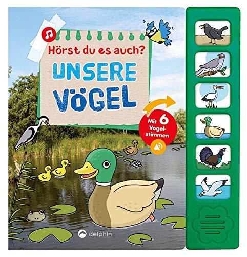 Hörst du es auch? Unsere Vögel: Soundbuch mit 6 Vogelstimmen