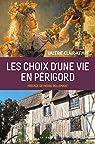 Les choix d'une vie en Périgord par Clair-Kempf