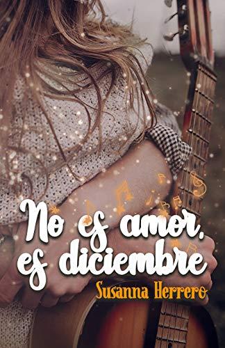 No es amor, es diciembre de [Herrero, Susanna]