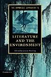 The Cambridge Companion to Literature and the Environment (Cambridge Companions to Literature)