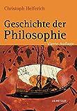 Geschichte der Philosophie: Von den Anfängen bis zur Gegenwart und Östliches Denken - Peter Christian Lang, CHRISTOPH HELFERICH