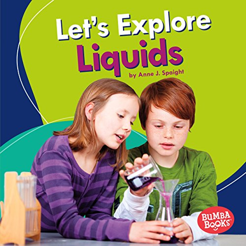 Let's Explore Liquids (Bumba Books ® - A First Look at Physical Science) (English Edition)