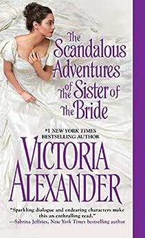 The Scandalous Adventures of the Sister of the Bride par [Alexander, Victoria]