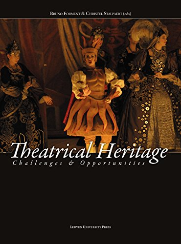 Theatrical Heritage: Challenges and Opportunities par Bruno Forment
