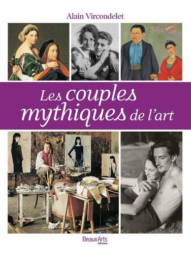 Les couples mythiques de l'art par Alain Vircondelet