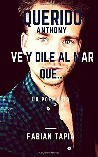 Querido Anthony, ve y dile al Mar que...