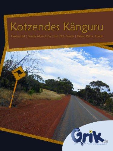 Kotzendes Känguru: Toaster-Spiel | Toaster, Mixer & Co | Kuh, Elch, Toaster | Elefant, Palme, Toaster -