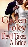 Devil Takes a Bride by Gaelen Foley (2004-04-27)