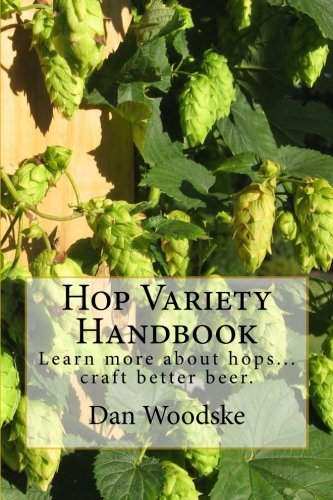 Hop Variety Handbook: Learn More About Hop.Create Better Beer.