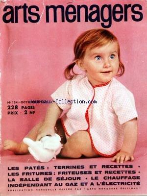 ARTS MENAGERS [No 154] du 01/10/1962 - LES PATES - TERRINES ET RECETTES - LES FRITURES - LA SALLE DE SEJOUR - LE CHAUFFAGE